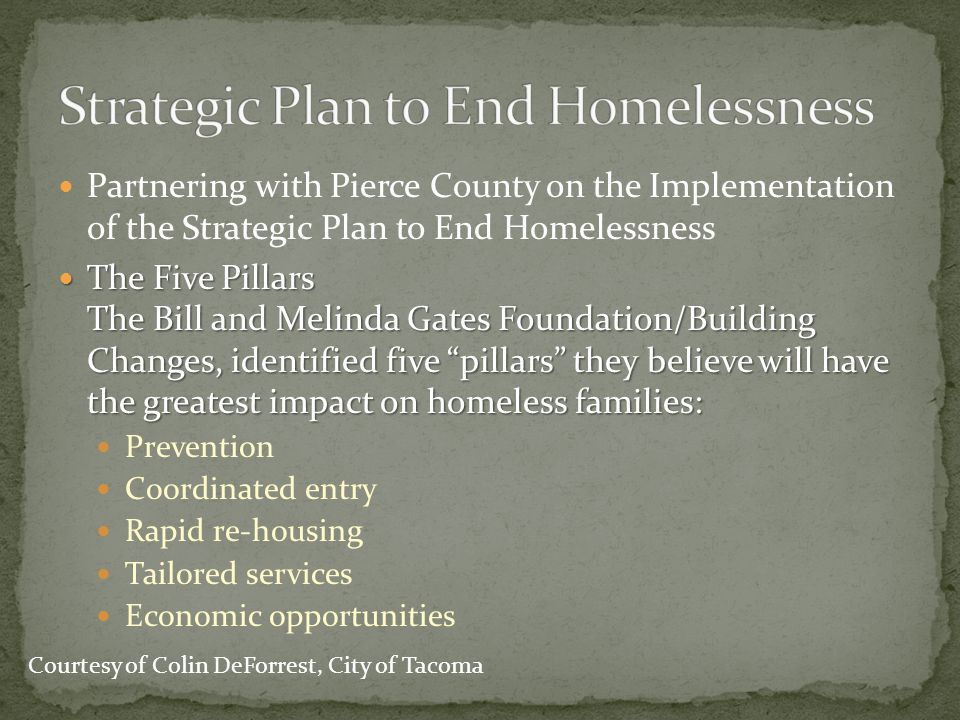 Partnering with Pierce County on the Implementation of the Strategic Plan to End Homelessness The Five Pillars The Bill and Melinda Gates Foundation/B