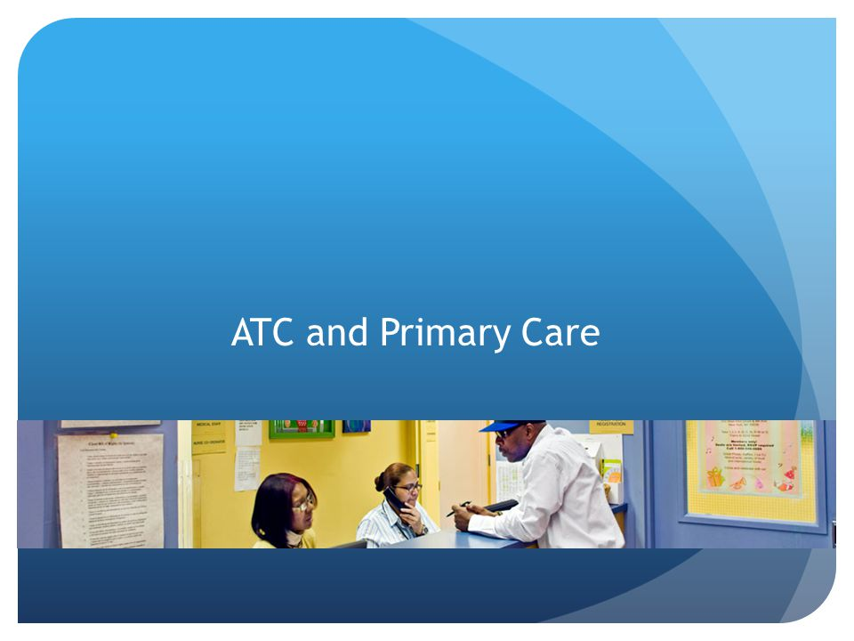 ATC and Primary Care