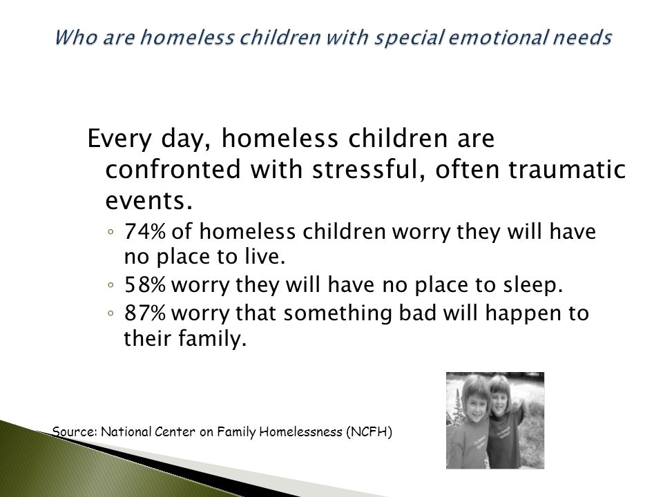 Every day, homeless children are confronted with stressful, often traumatic events.