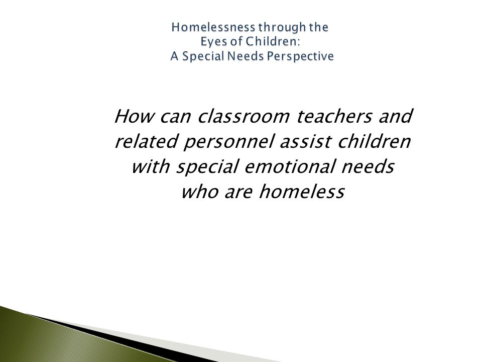 How can classroom teachers and related personnel assist children with special emotional needs who are homeless
