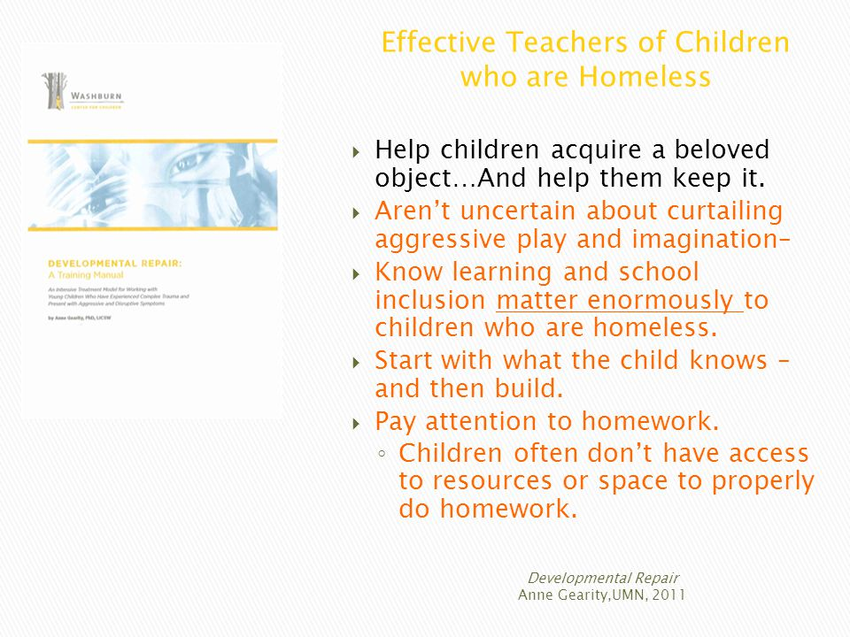 Effective Teachers of Children who are Homeless  Help children acquire a beloved object…And help them keep it.