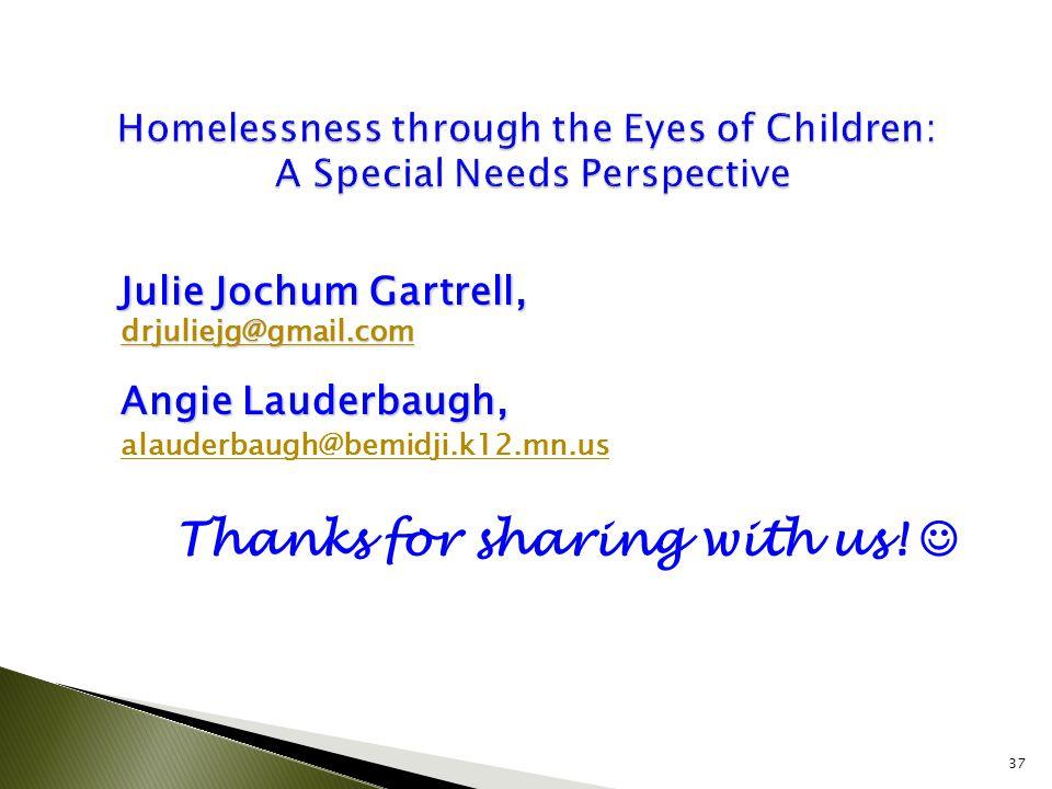 Julie Jochum Gartrell, drjuliejg@gmail.com Angie Lauderbaugh, alauderbaugh@bemidji.k12.mn.us Thanks for sharing with us.