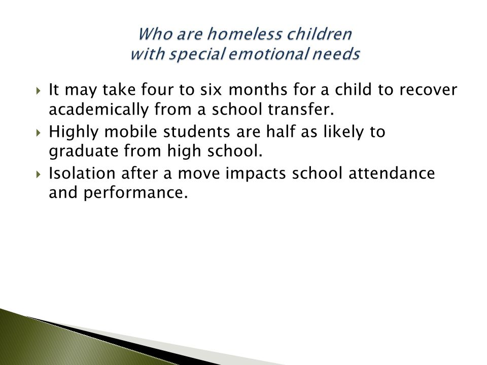  It may take four to six months for a child to recover academically from a school transfer.