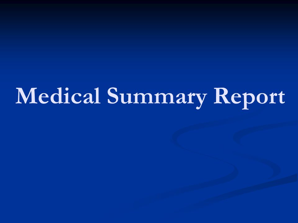 Medical Summary Report