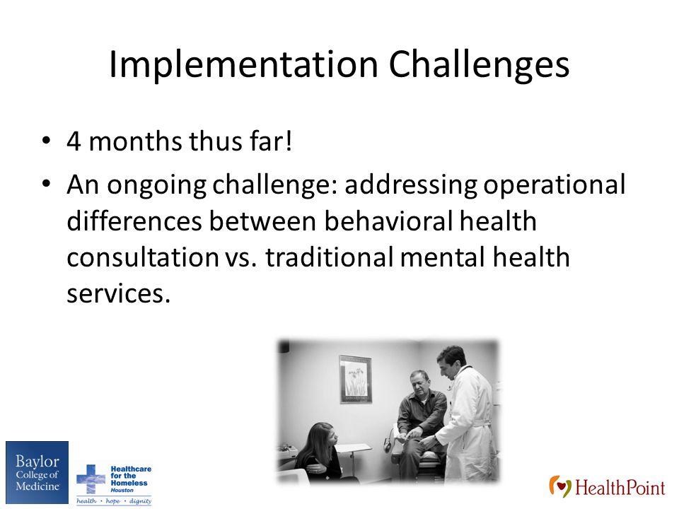 Implementation Challenges 4 months thus far.