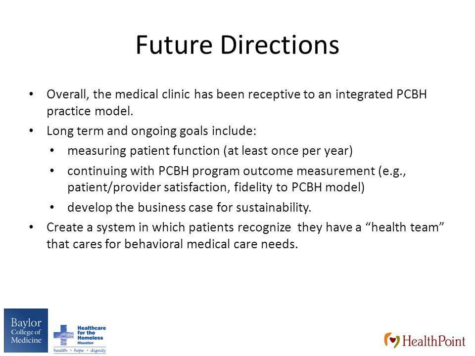 Future Directions Overall, the medical clinic has been receptive to an integrated PCBH practice model.