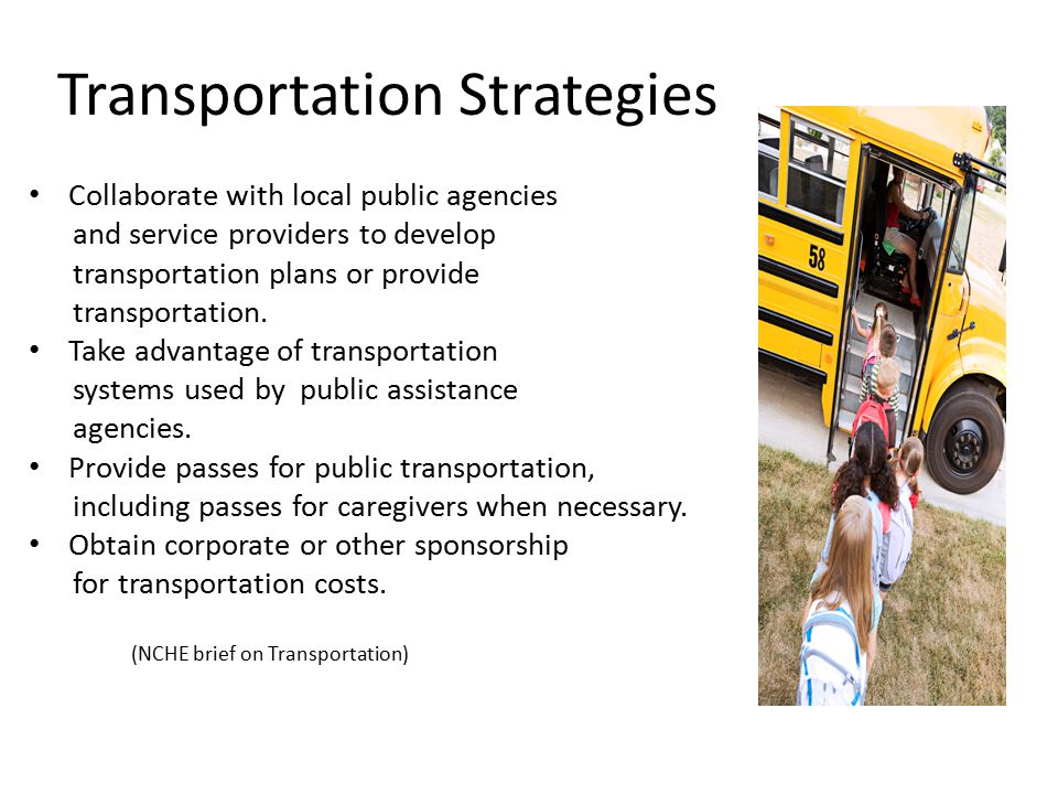 Transportation Strategies Collaborate with local public agencies and service providers to develop transportation plans or provide transportation.