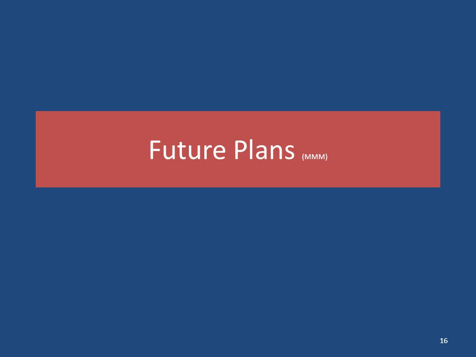 Future Plans (MMM) 16