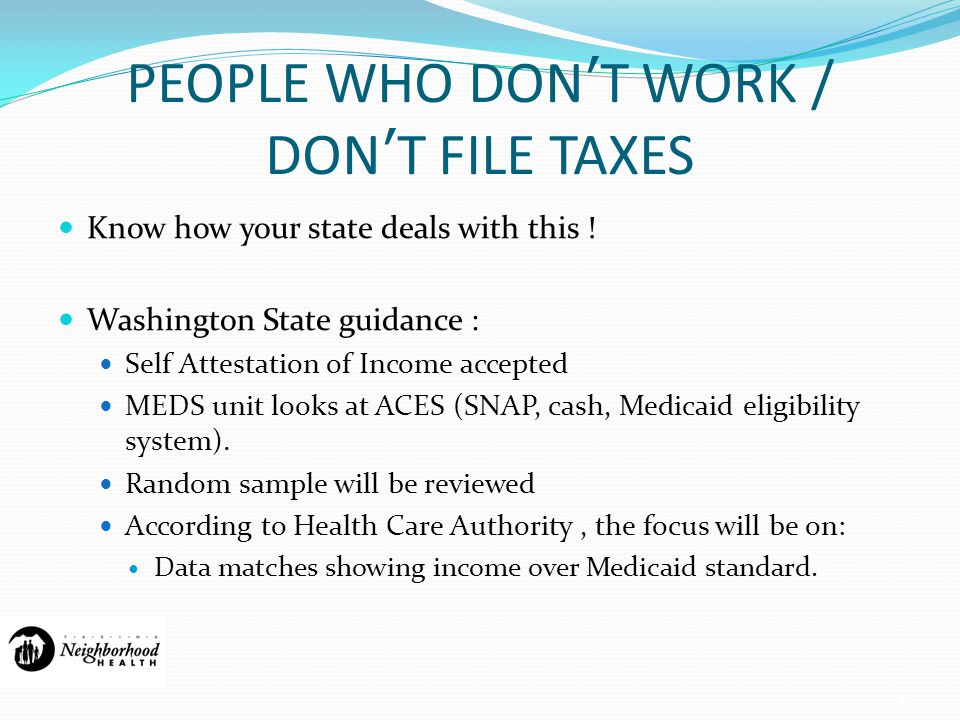 PEOPLE WHO DON'T WORK / DON'T FILE TAXES Know how your state deals with this .
