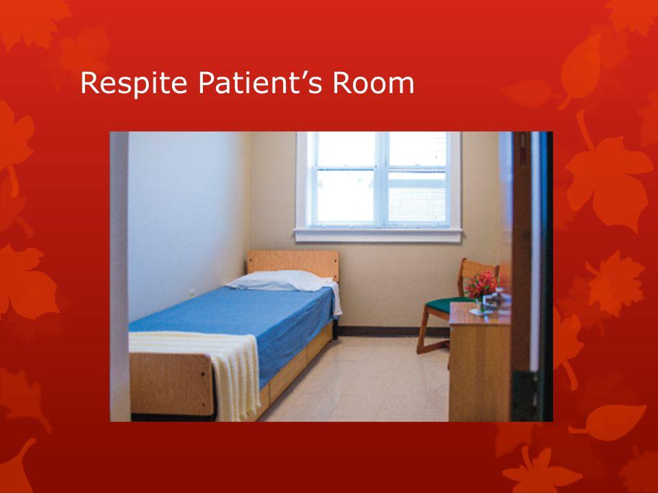 Respite Patient's Room