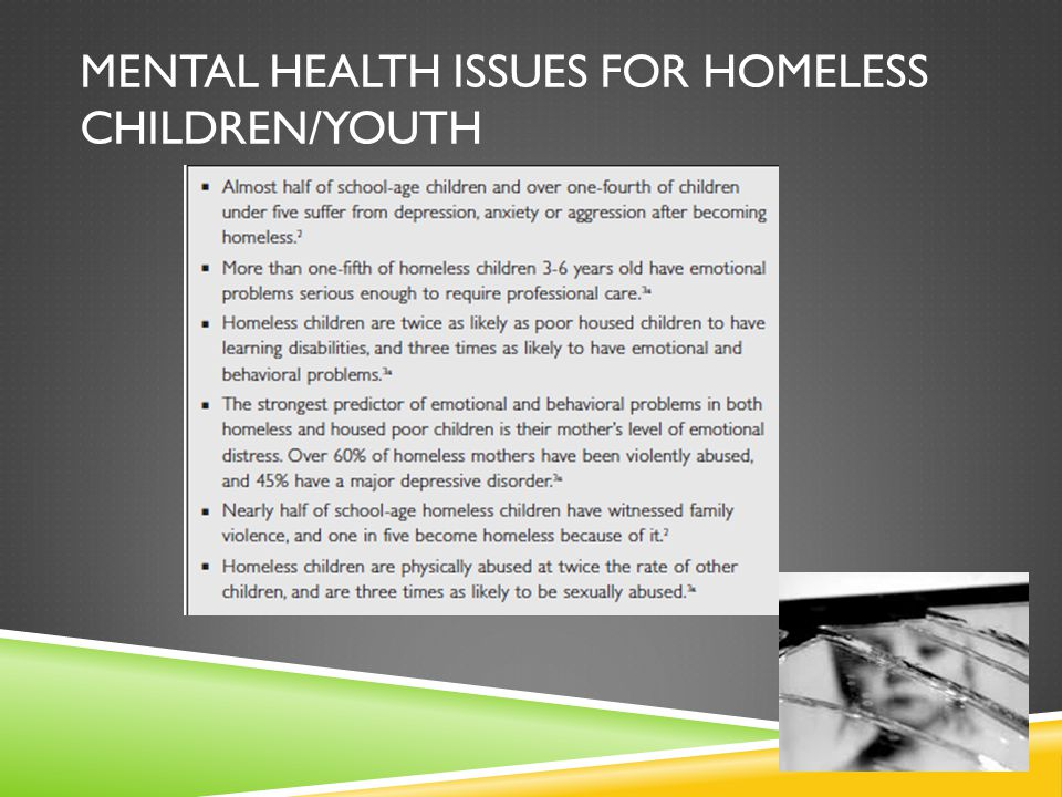 MENTAL HEALTH ISSUES FOR HOMELESS CHILDREN/YOUTH