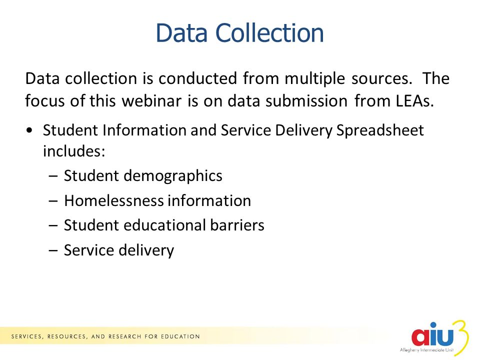 Data Collection Data collection is conducted from multiple sources.