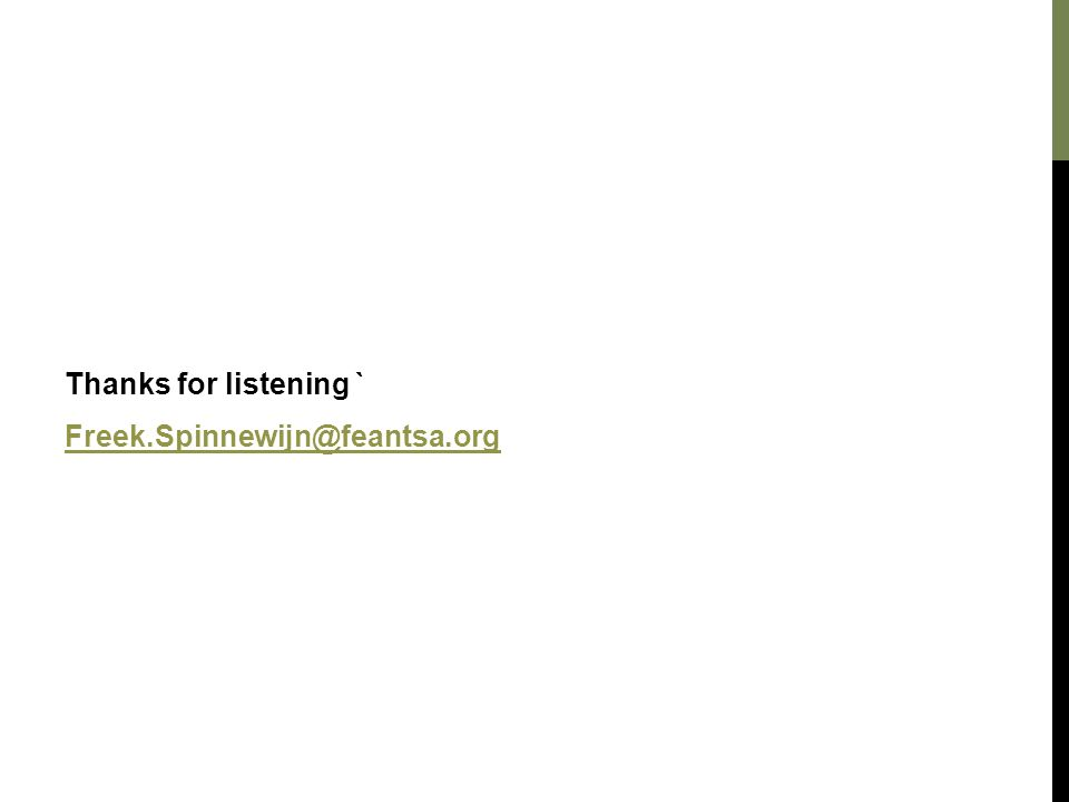 Thanks for listening ` Freek.Spinnewijn@feantsa.org