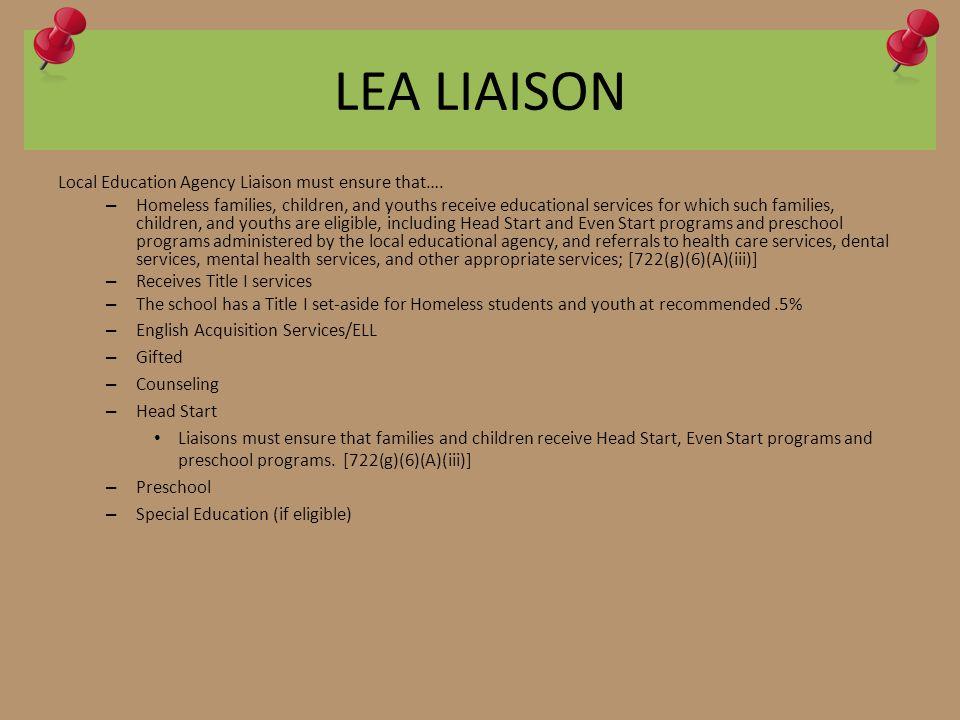 LEA LIAISON Local Education Agency Liaison must ensure that….