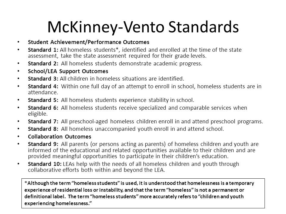 McKinney-Vento Standards Student Achievement/Performance Outcomes Standard 1: All homeless students*, identified and enrolled at the time of the state