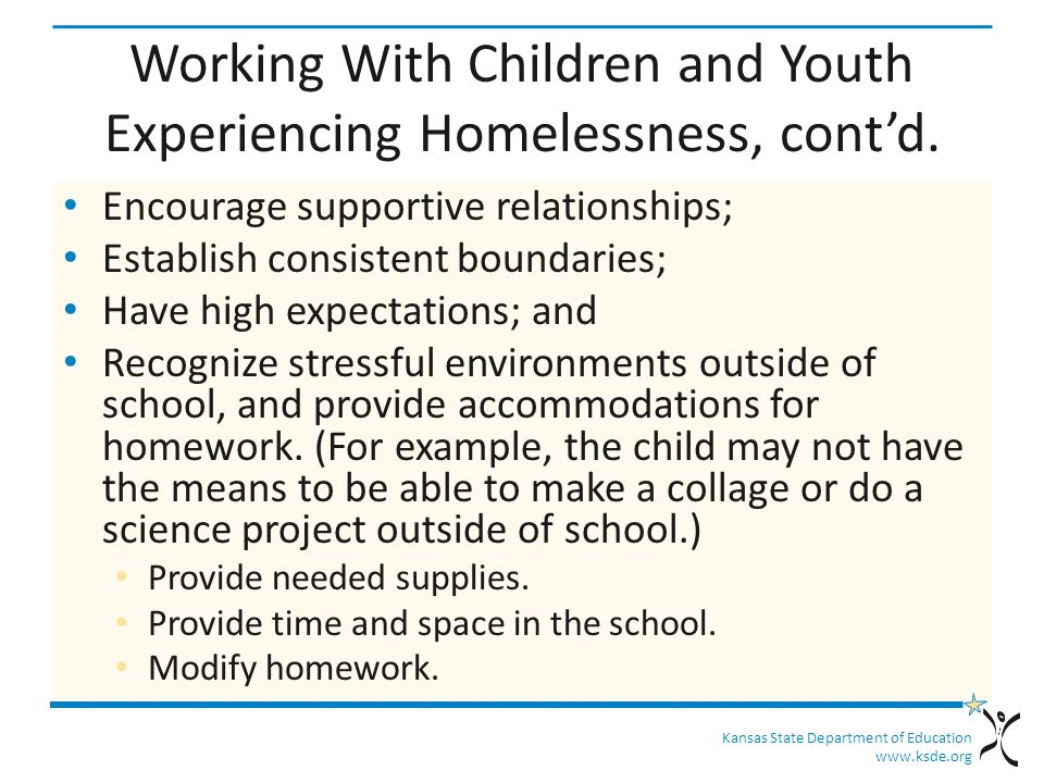 Kansas State Department of Education www.ksde.org Working With Children and Youth Experiencing Homelessness, cont'd.