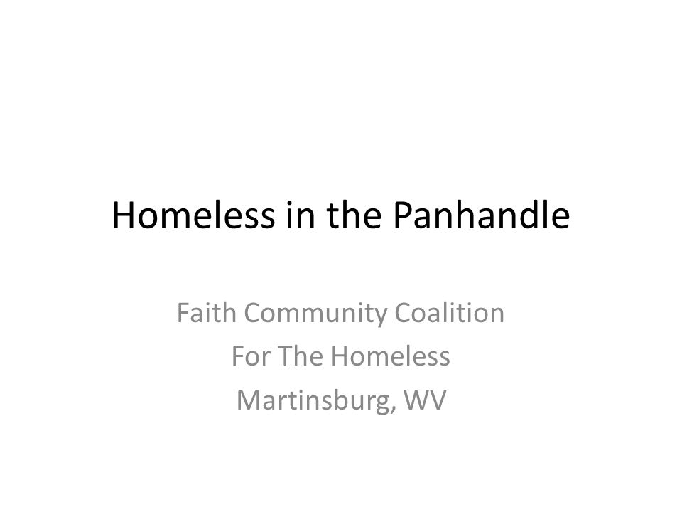 Homeless in the Panhandle Faith Community Coalition For The Homeless Martinsburg, WV
