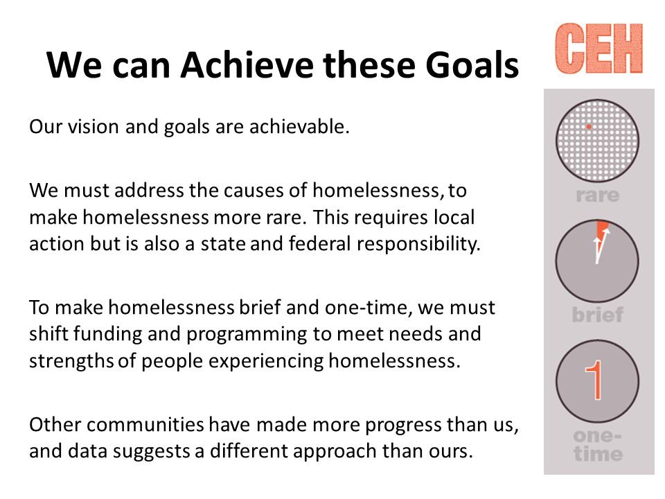 We can Achieve these Goals Our vision and goals are achievable.