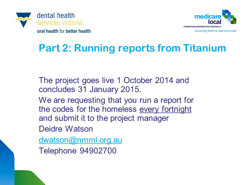Part 2: Running reports from Titanium The project goes live 1 October 2014 and concludes 31 January 2015.