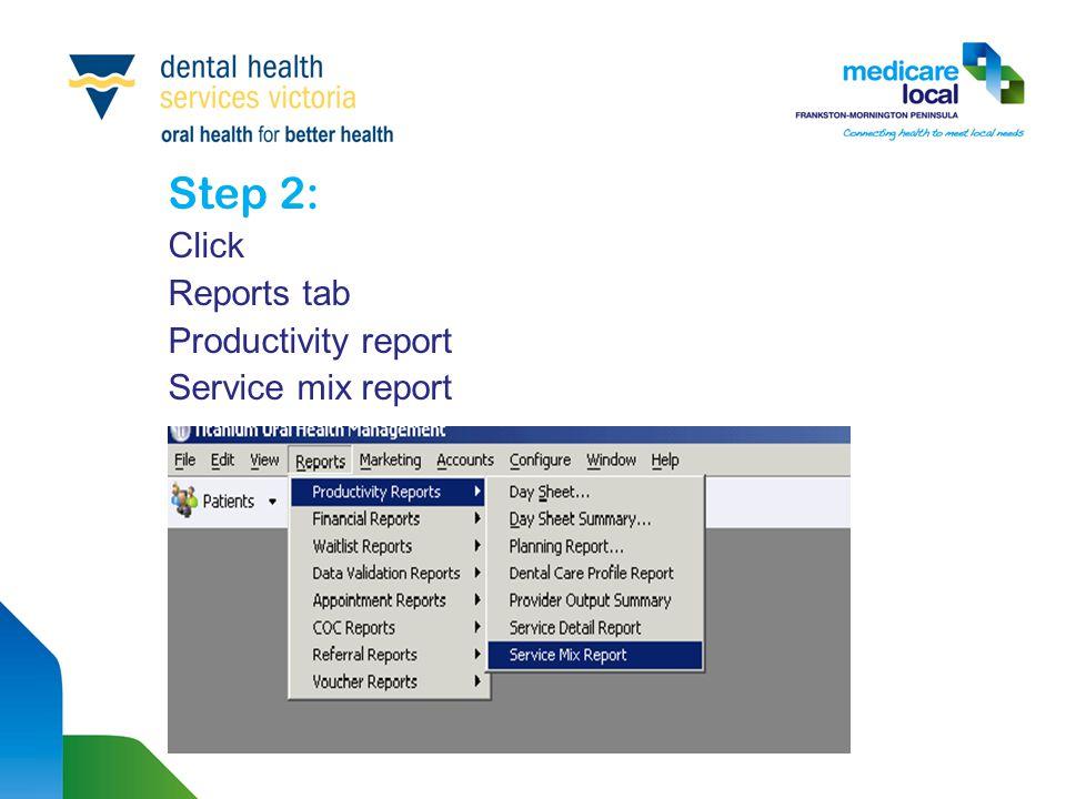 Step 2: Click Reports tab Productivity report Service mix report