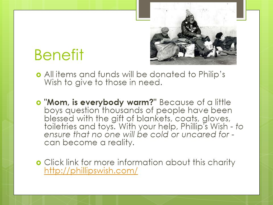 Benefit  All items and funds will be donated to Philip's Wish to give to those in need. 