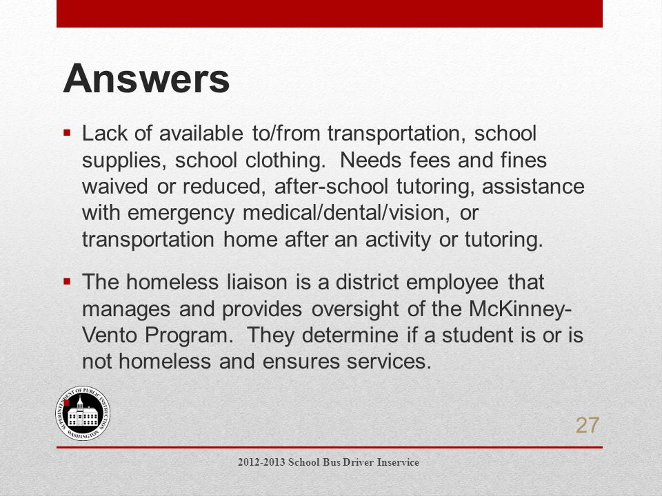  Lack of available to/from transportation, school supplies, school clothing.