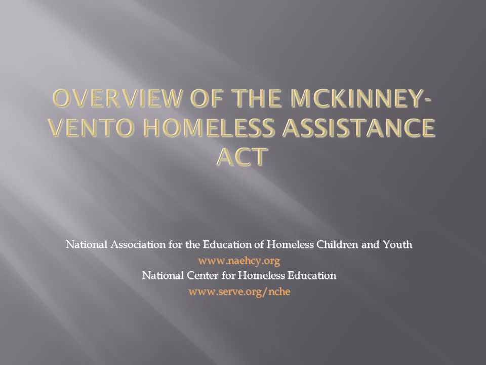 National Association for the Education of Homeless Children and Youth www.naehcy.org National Center for Homeless Education www.serve.org/nche