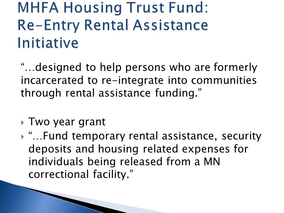 """""""…designed to help persons who are formerly incarcerated to re-integrate into communities through rental assistance funding.""""  Two year grant  """"…Fun"""