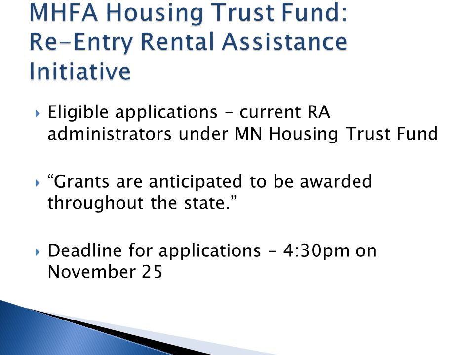 """ Eligible applications – current RA administrators under MN Housing Trust Fund  """"Grants are anticipated to be awarded throughout the state.""""  Deadl"""