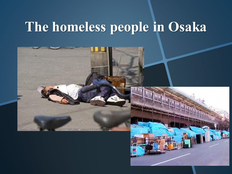 The homeless people in Osaka