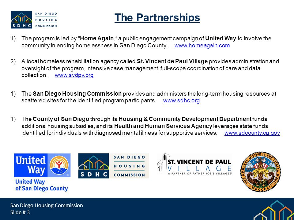 1) The program is led by Home Again, a public engagement campaign of United Way to involve the community in ending homelessness in San Diego County.