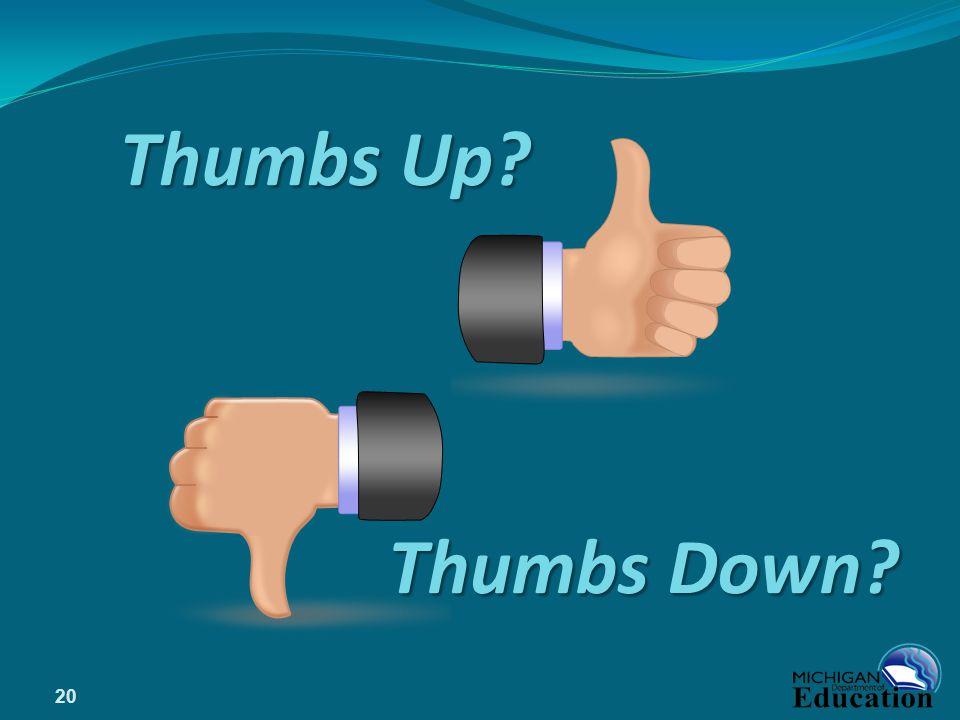 20 Thumbs Up? Thumbs Down?