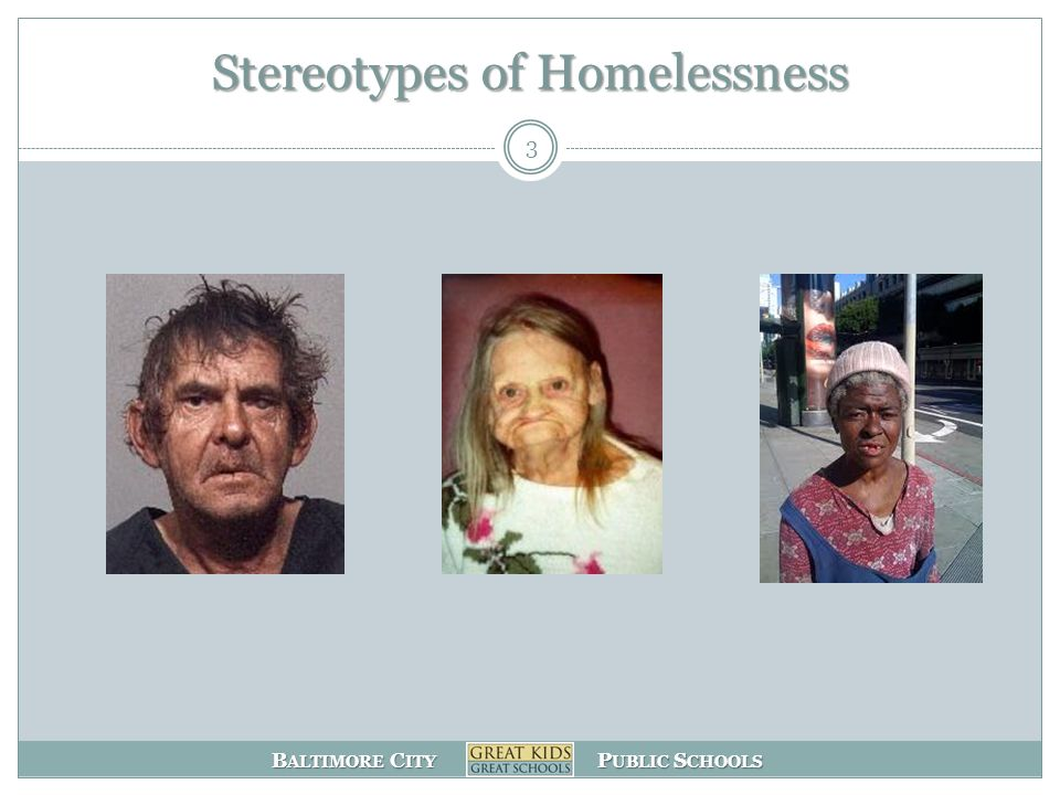 B ALTIMORE C ITY P UBLIC S CHOOLS Stereotypes of Homelessness 3