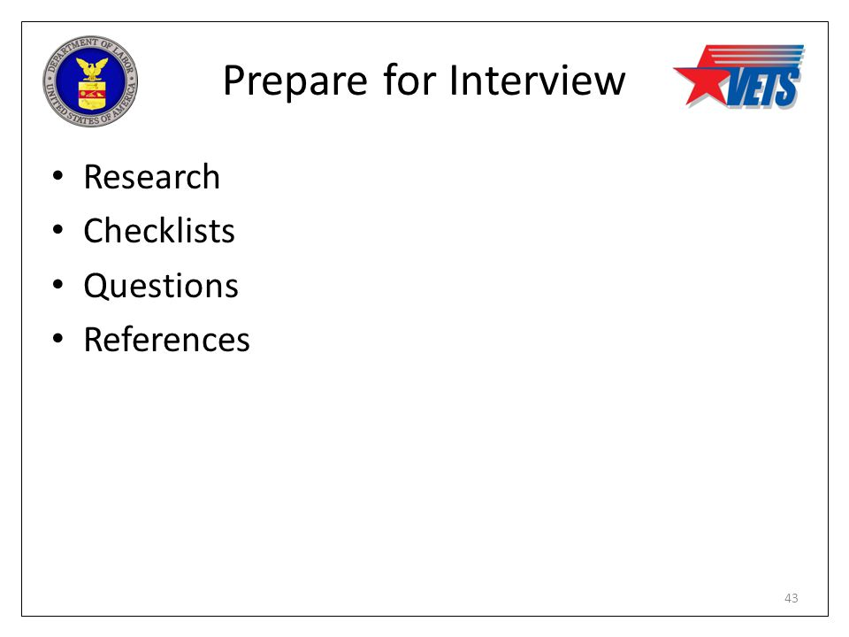 Prepare for Interview Research Checklists Questions References 43