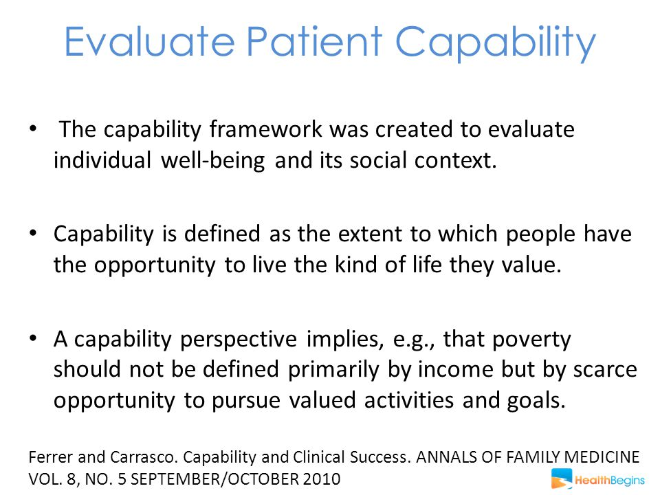 Evaluate Patient Capability The capability framework was created to evaluate individual well-being and its social context.