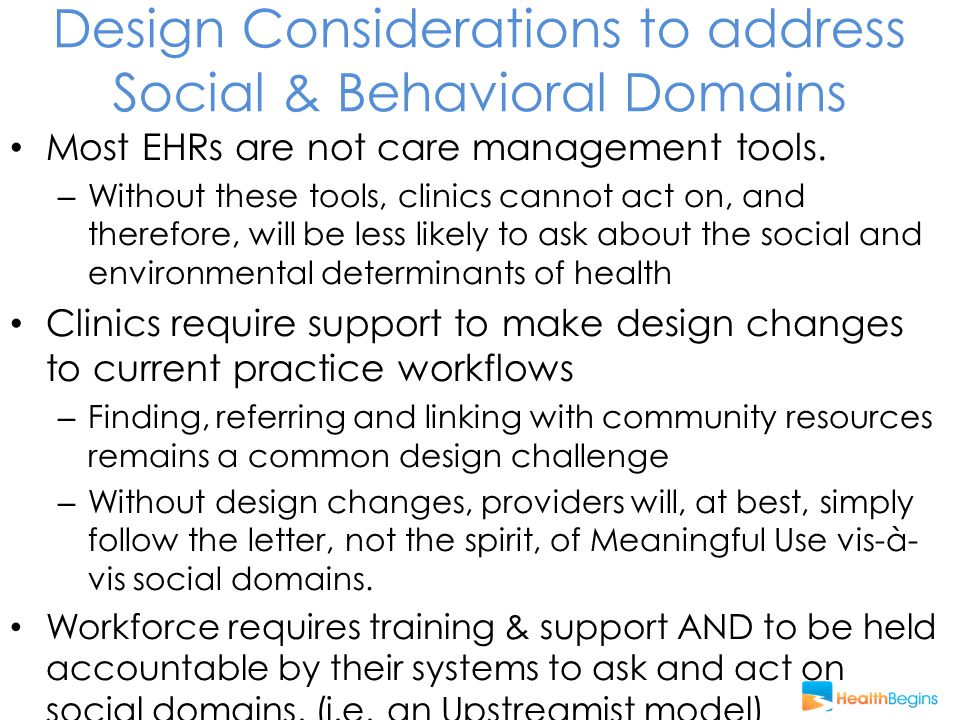 Design Considerations to address Social & Behavioral Domains Most EHRs are not care management tools.