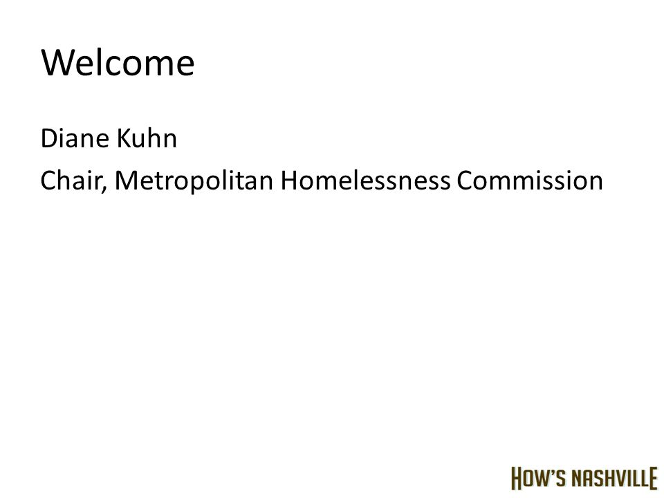 Welcome Diane Kuhn Chair, Metropolitan Homelessness Commission