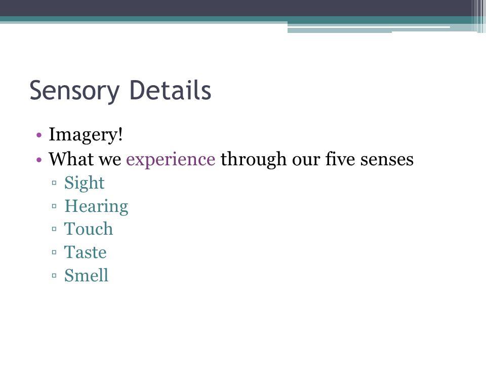 Sensory Details Imagery.