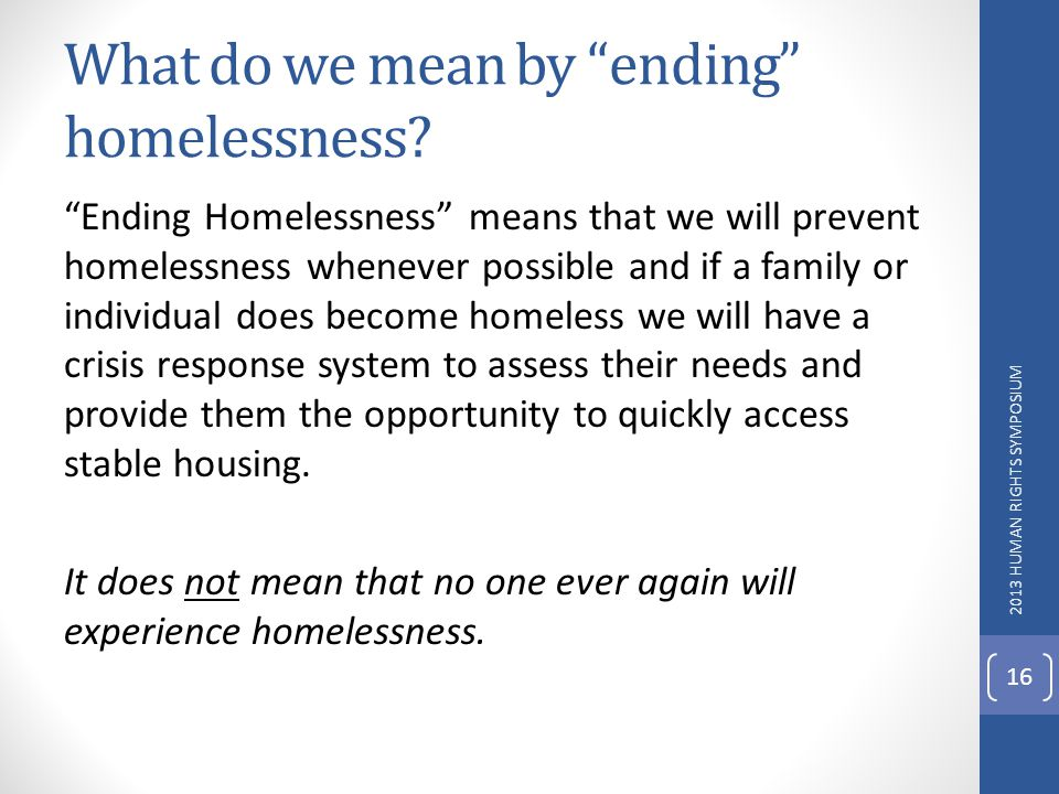 What do we mean by ending homelessness.