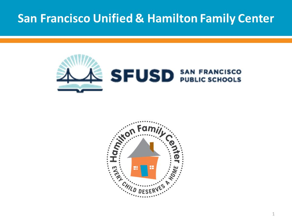 San Francisco Unified & Hamilton Family Center 1