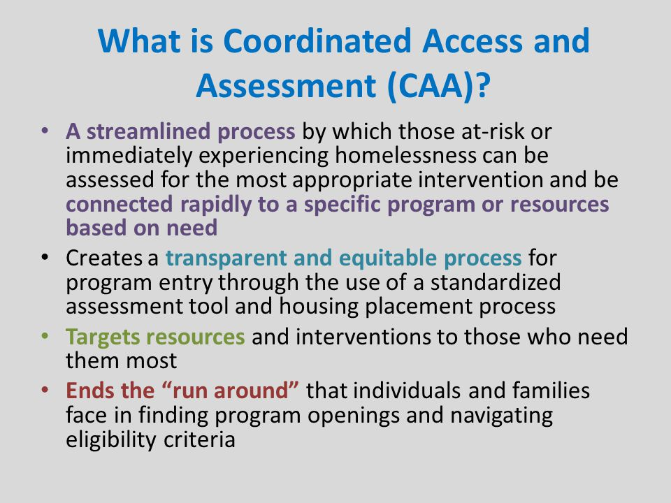 What is Coordinated Access and Assessment (CAA).