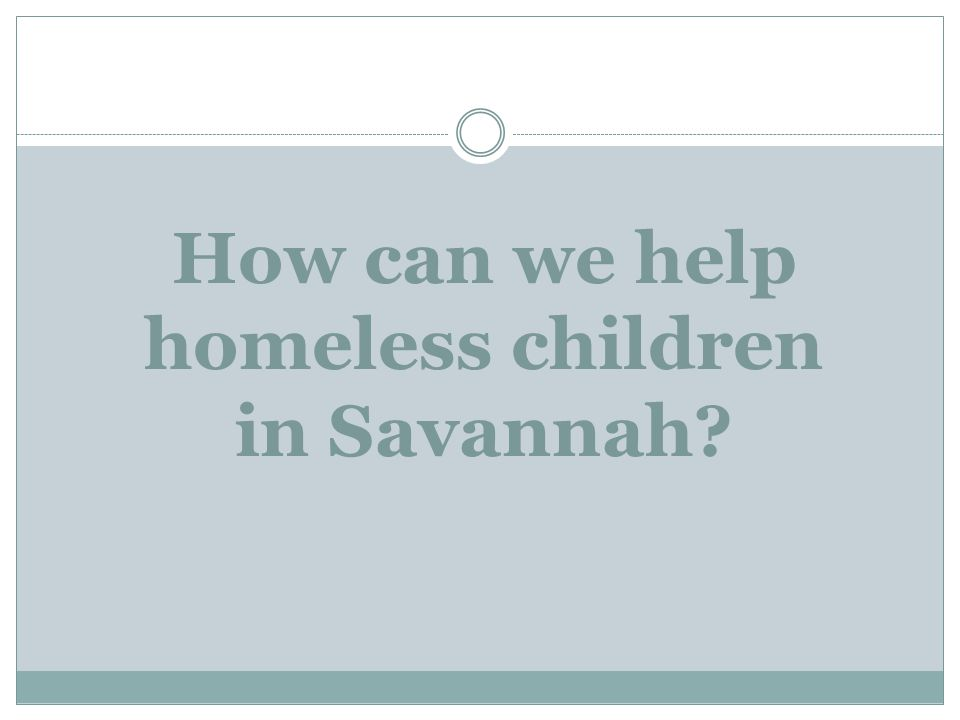 How can we help homeless children in Savannah