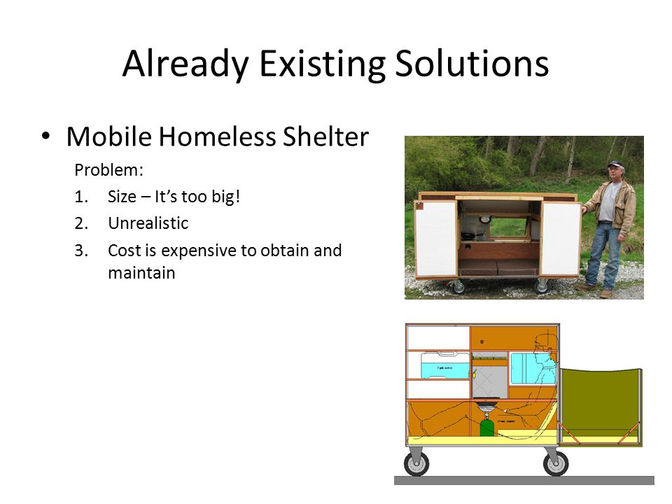 Mobile Homeless Shelter Problem: 1.Size – It's too big.
