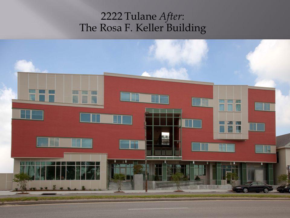 2222 Tulane After : The Rosa F. Keller Building