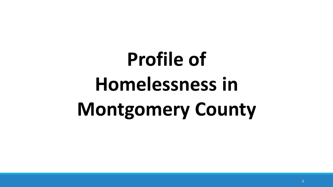 2 Profile of Homelessness in Montgomery County