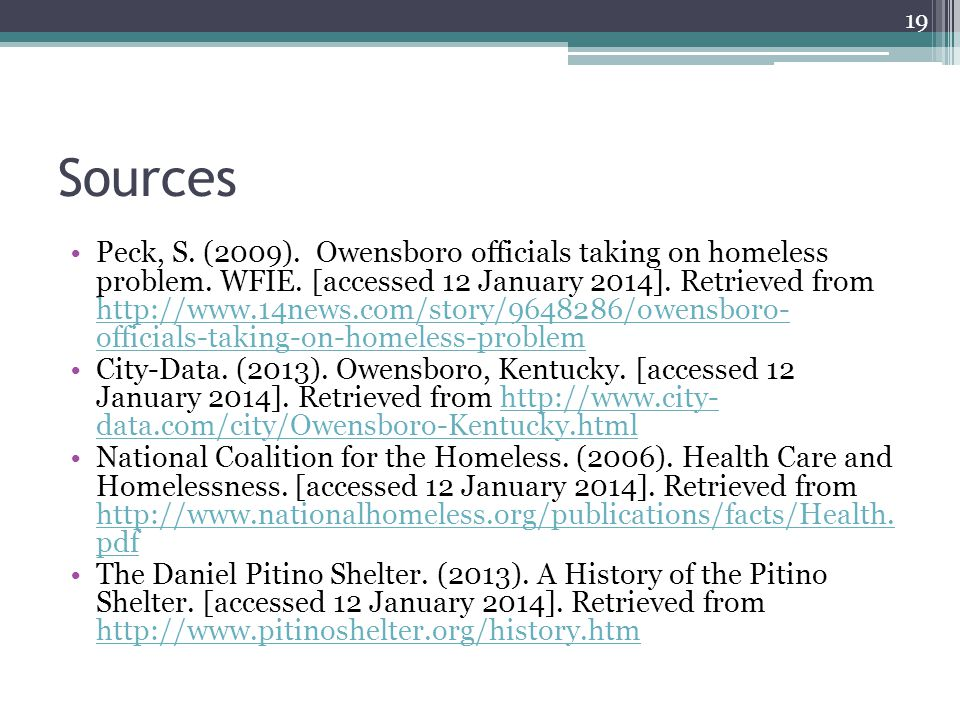 Sources Peck, S. (2009). Owensboro officials taking on homeless problem.