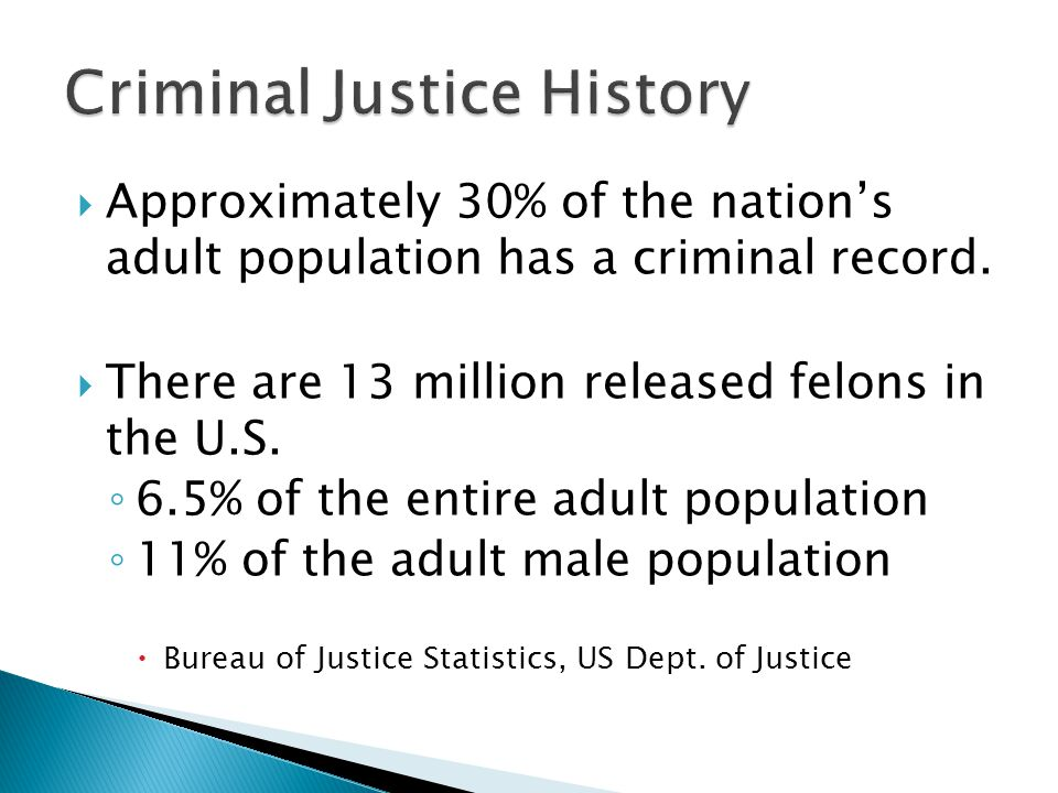  Approximately 30% of the nation's adult population has a criminal record.