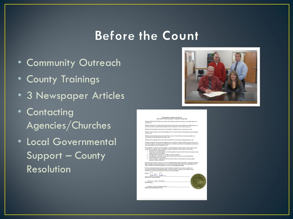 Community Outreach County Trainings 3 Newspaper Articles Contacting Agencies/Churches Local Governmental Support – County Resolution