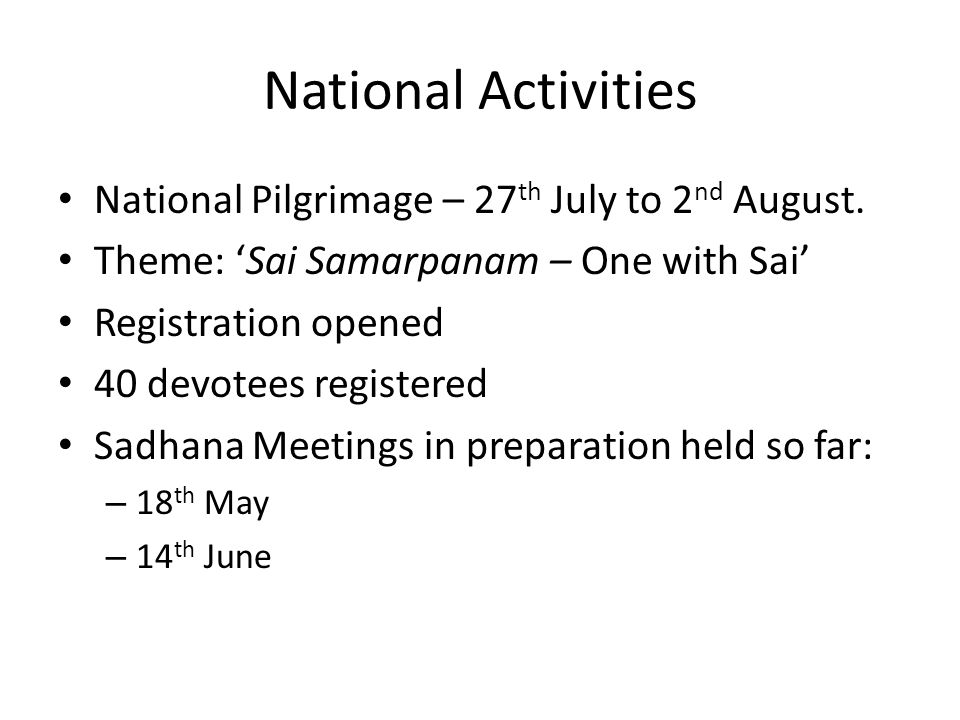 National Activities National Pilgrimage – 27 th July to 2 nd August.