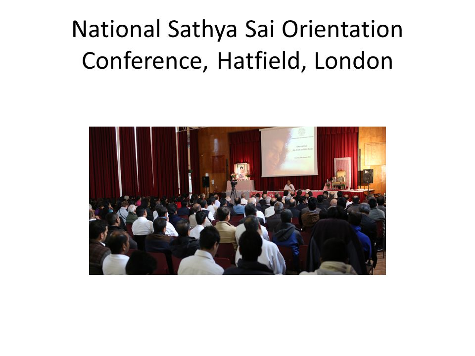 National Sathya Sai Orientation Conference, Hatfield, London